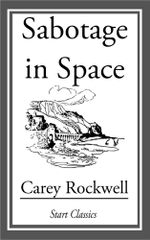 Sabotage in Space - Carey Rockwell