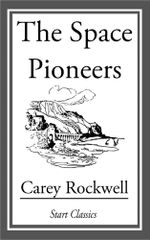 The Space Pioneers - Carey Rockwell
