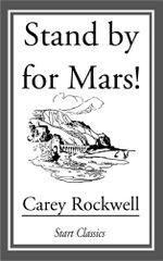 Stand by for Mars! - Carey Rockwell