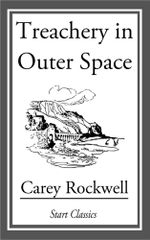 Treachery in Outer Space - Carey Rockwell