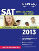 Kaplan SAT 2013 : Strategies, Practice, and Review - Kaplan