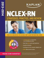 NCLEX -RN 2013-2014 : Strategies, Practice, and Review - Kaplan