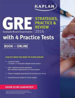 Kaplan Gre 2014 Strategies, Practice, and Review with 4 Practice Tests : Strategies, Practice, and Review - Kaplan