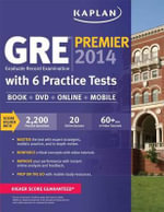 Kaplan GRE Premier 2014 with 6 Practice Tests : Book + DVD + Online + Mobile - Kaplan