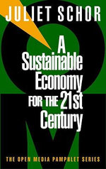A Sustainable Economy for the 21st Century - Juliet Schor
