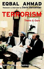 Terrorism : Theirs & Ours - Eqbal Ahmad