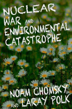 Nuclear War and Environmental Catastrophe - Noam Chomksy