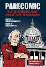 Parecomic : Michael Albert and the Story of Participatory Economics - Sean Michael Wilson