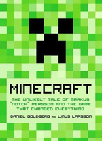 Minecraft : The Unlikely Tale of Markus 'Notch' Persson and the Game That Changed Everything - Jennifer Hawkins