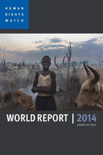 World Report 2014 : Events of 2013 - Human Rights Watch