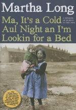 Ma, It's a Cold Aul Night an I'm Lookin for a Bed - Martha Long