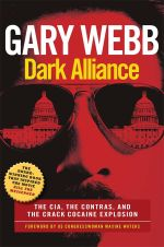 Dark Alliance : The CIA, the Contras, and the Cocaine Explosion - Gary Webb