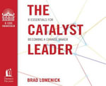 The Catalyst Leader : 8 Essentials for Becoming a Change Maker - Brad Lomenick