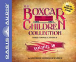 The Boxcar Children Collection Volume 36 (Library Edition) : The Vanishing Passenger, the Giant Yo-Yo Mystery, the Creature in Ogopogo Lake - Gertrude Chandler Warner