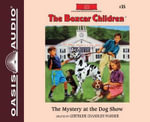 The Mystery at the Dog Show (Library Edition) - Gertrude Chandler Warner