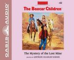 The Mystery of the Lost Mine (Library Edition) : Boxcar Children - Gertrude Chandler Warner