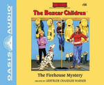 The Firehouse Mystery (Library Edition) : Boxcar Children - Gertrude Chandler Warner