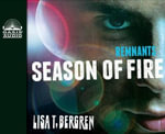 Remnants : Season of Fire - Lisa T Bergren