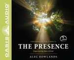 The Presence : Experiencing More of God - Alec Rowlands