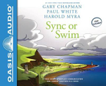 Sync or Swim (Library Edition) : A Fable about Workplace Communication and Coming Together in a Crisis - Gary Chapman