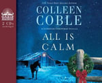 All Is Calm (Library Edition) : A Lonestar Christmas Novella - Colleen Coble