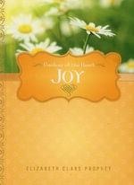 Joy : Gardens of the Heart - Elizabeth Clare Prophet