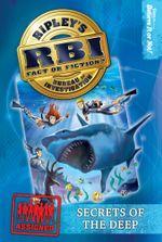 Ripley's RBI 04 : Secrets of the Deep - Ripley's Believe It Or Not!