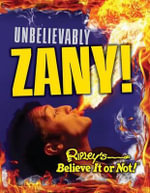 Ripley's Believe It or Not : Unbelievably Zany - Geoff Tibballs