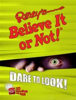 Ripley's Believe It or Not! Dare to Look! : Ripley's Believe It or Not (Hardback) - Ripley's Believe It or Not!