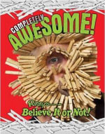 Ripley's Believe It or Not! : Completely Awesome! - Ripley's Believe It or Not