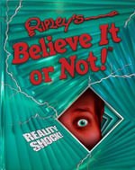 Ripley's Believe It or Not!  : Reality Shock! - Ripley's Believe It or Not!