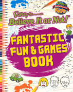 Ripley : Fantastic Fun & Games - Ripley's Believe It or Not!