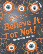 Ripley's Believe It or Not! Eye-Popping Oddities : Annual