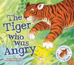 The Tiger Who Was Angry : Feelings - Rachel Elliot