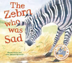 The Zebra Who Was Sad : Feelings - Rachel Elliot