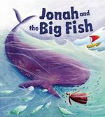 Jonah and the Big Fish : My First Bible Stories - Cathy Jones