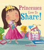 The Princess Who Learned to Share : Marvelous Manners - Timothy Knapman