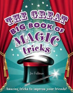 The Great Big Book of Magic Tricks - Mr Joe Fullman