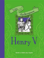 Henry V : Retold in Modern-Day English - Timothy Knapman