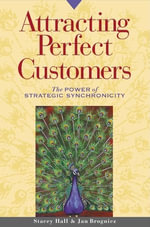 Attracting Perfect Customers : The Power of Strategic Synchronicity - Stacey Hall