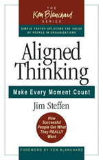 Aligned Thinking : Make Every Moment Count - James Steffen