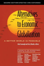 Alternatives to Economic Globalization : A Better World Is Possible