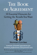 The Book of Agreement : 10 Essential Elements for Getting the Results You Want - Stewart Levine