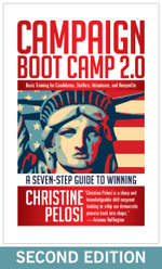 Campaign Boot Camp 2.0 : Basic Training for Candidates, Staffers, Volunteers, and Nonprofits - Christine Pelosi