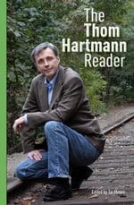 The Thom Hartmann Reader - Thom Hartmann