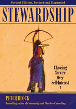 Stewardship : Choosing Service Over Self-interest - Peter Block