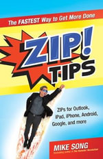 ZIP! Tips : The Fastest Way to Get More Done - Mike Song