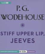 Stiff Upper Lip, Jeeves : A Jeeves and Wooster Comedy - P G Wodehouse