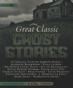 Great Classic Ghost Stories : Unabridged Tales - AudioGo