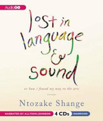 Lost in Language & Sound : Or How I Found My Way to the Arts: Essays - Ntozake Shange